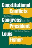 Book Cover Image. Title: Constitutional Conflicts between Congress and the President, Author: Louis Fisher