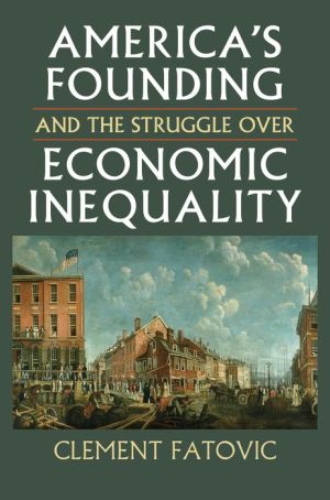 America's Founding and the Struggle over Economic Inequality