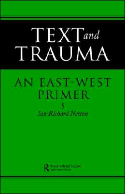 Text and Trauma: An East-West Primer
