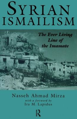 Syrian Ismailism: The Ever Living Line of the Imamate, A. D. 1100-1260
