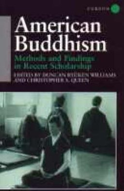 American Buddhism: Methods and Findings in Recent Scholarship