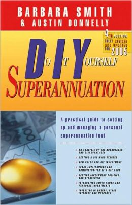 DIY Superannuation: A Practical Guide to Setting Up and Managing a Personal Superanuation Fund