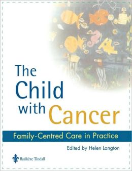 The Child with Cancer: Family-Centred Care in Practice