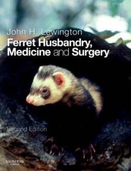 Ferret Husbandry, Medicine and Surgery