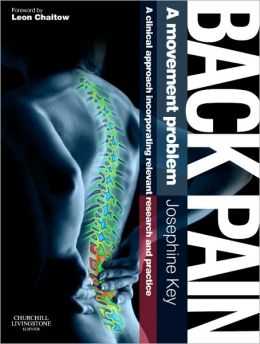 Back Pain - A Movement Problem: A clinical approach incorporating relevant research and practice