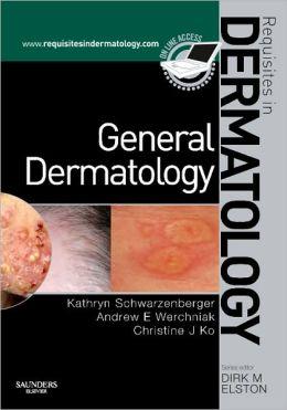 General Dermatology: Requisites in Dermatology