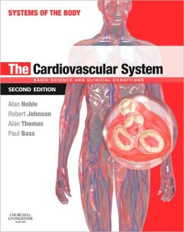 The Cardiovascular System: Systems of the Body Series