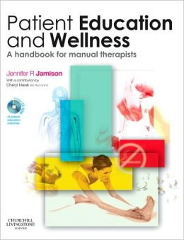 Patient Education and Wellness: A handbook for manual therapists