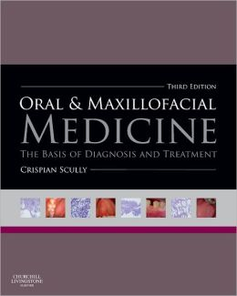 Oral and Maxillofacial Medicine: The Basis of Diagnosis and Treatment