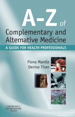 A-Z of Complementary and Alternative Medicine: A guide for health professionals