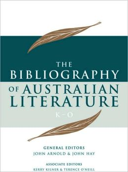 The Bibliography of Australian Literature: Volume 3 KiO