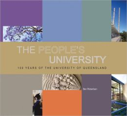 The People's University: 100 Years of the University of Queensland