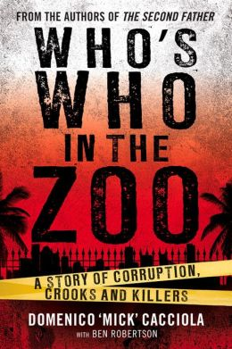 Who's Who in the Zoo?: An Inside Story of Corruption, Crooks and Killers