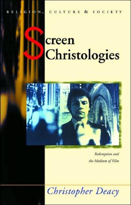 Screen Christologies: Redemption and the Medium of Film
