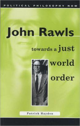 John Rawls: Towards a Just World Order
