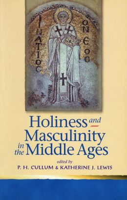 Holiness and Masculinity in Medieval Europe