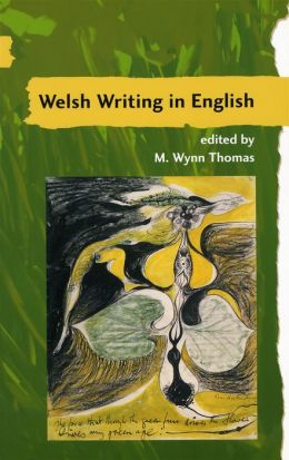 Welsh Writing in English: A Yearbook of Critical Essays, Volume 11, 2007