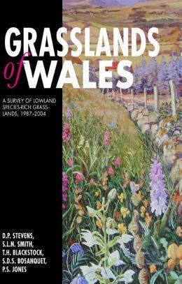 Grasslands of Wales: A Survey of Lowland Species-rich Grasslands, 1987-2004