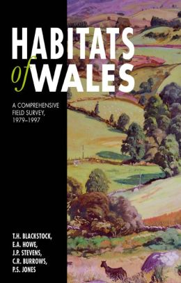 Habitats of Wales: A Comprehensive Field Survey, 1979-1997