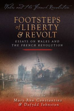 Footsteps of Liberty and Revolt: Essays on Wales and the French Revolution