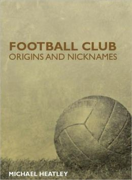 Football Club Origins and Nicknames