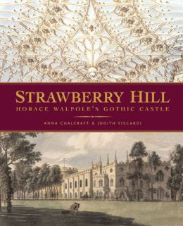 Strawberry Hill: Horace Walpole's Gothic Castle