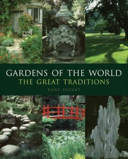 Gardens of the World: The Great Traditions