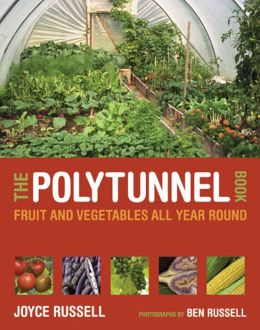 The Polytunnel Book: Fruit and Vegetables All Year Round