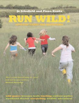 Run Wild!: Outdoor Games and Adventures
