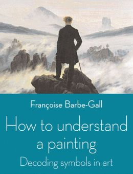 How to Understand a Painting: Decoding Symbols in Art
