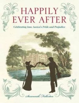 Happily Ever After: Celebrating 200 Years of Pride and Prejudice