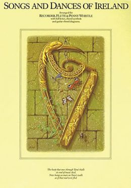 Songs and Dances of Ireland: Arranged for Recorder, Flute & Penny Whistle