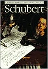 Schubert (The Illustrated Lives of the Great Composers Series)