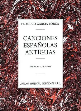 Canciones Espanolas Antiguas (Canto Y Piano): Voice and Piano