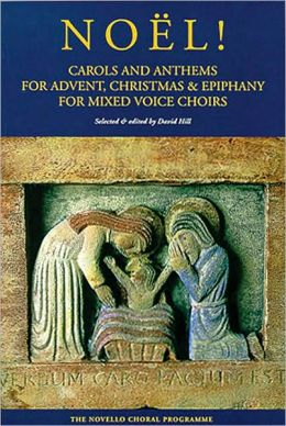Noel!: Carols and Anthems for Advent, Christmas and Epiphany
