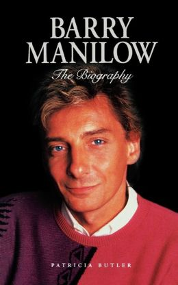 Barry Manilow - The Biography