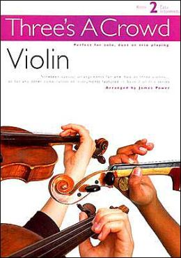 Three's a Crowd - Book 2 (Easy Intermediate): Violin