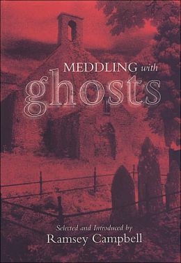 Meddling with Ghosts