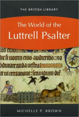 World Of The Luttrell Psalter