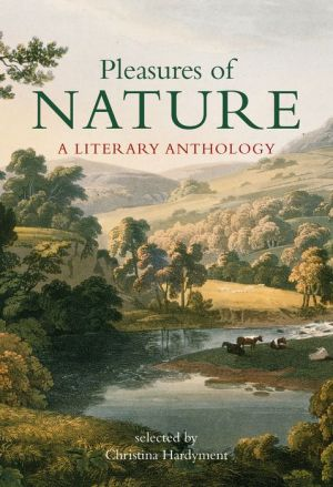 Pleasures of Nature: A Literary Anthology