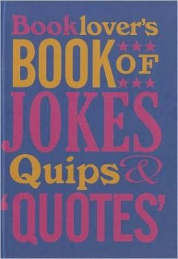 Booklover's Book of Jokes, Quips and Quotes