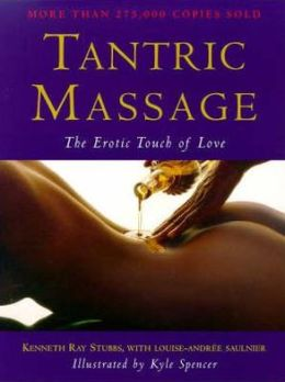 Trantric Massage : The Erotic Touch of Love
