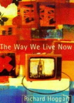 The Way We Live Now: Dilemmas in Contemporary Culture