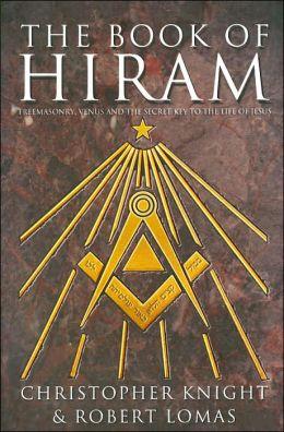 Book of Hiram: Freemasonry, Venus and the Secret Key to the Life of Jesus