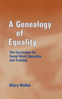 A Genealogy of Equality: The Curriculum for Social Work Education and Training