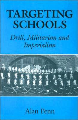 Targeting Schools: Drill, Militarism and Imperialism (Woburn Education Series)