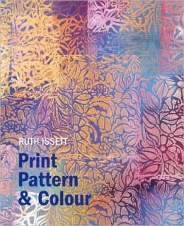 Print, Pattern and Colour: For Paper and Fabric