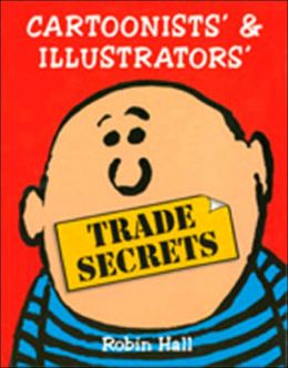 Cartoonists' and Illustrators' Trade Secrets