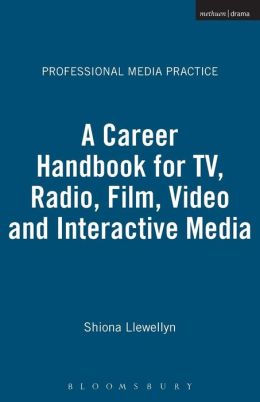 A Career Handbook for TV, Radio, Film, Video & Interactive Media