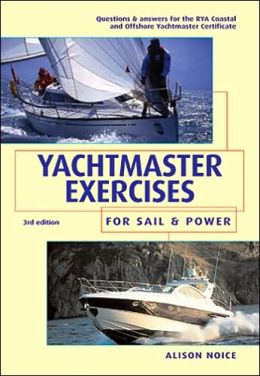 Yachtmaster Exercises for Sail and Power
